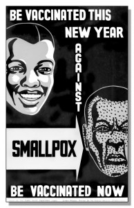 Poster created prior to 1979 promoting the importance of Smallpox/Measles vaccination. This poster is part of a series of posters collected throughout the world on smallpox and/or measles vaccination. In 1966, the CDC began the worldwide smallpox eradication campaign in Africa and by 1979 the world was declared smallpox-free. From the Public Health Image Library.